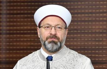 Diyanet İşleri Başkanı Erbaş'tan Diyanet personeline çağrı