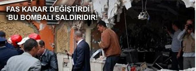 Fas karar değiştirdi; 'bombalı saldırı!'