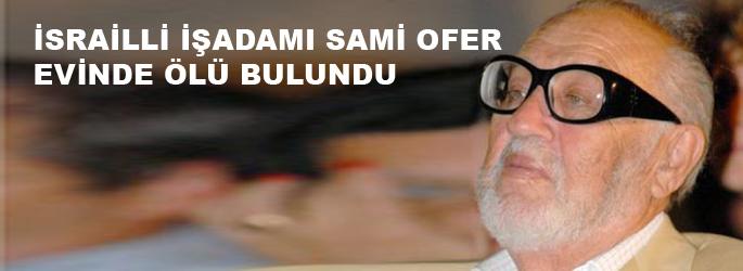 Sami Ofer evinde ölü bulundu