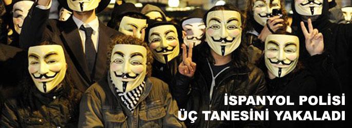 Anonymous'un üç üyesi İspanya'da yakalandı