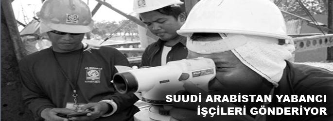 S. Arabistan'dan yabancı işçilere sınırdışı