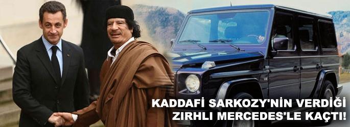 Kaddafi Sarkozy'nin verdiği zırhlı Mercedes'le kaçtı!