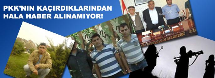 PKK'nın kaçırdıklarından hâlâ haber yok