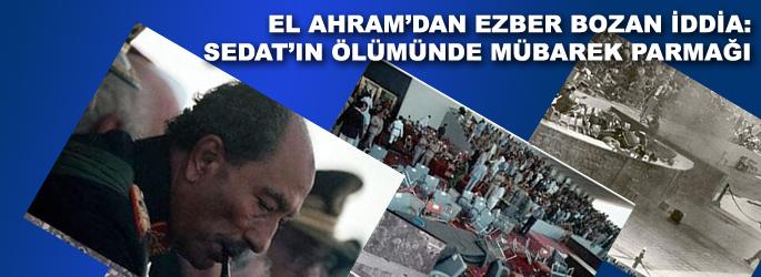 Enver Sedat suikastinde Mübarek izi!