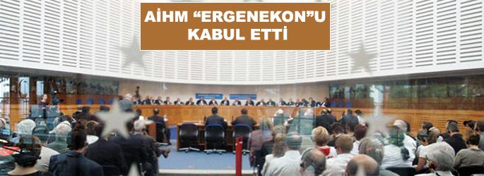 AİHM 'Ergenekon'u kabul etti
