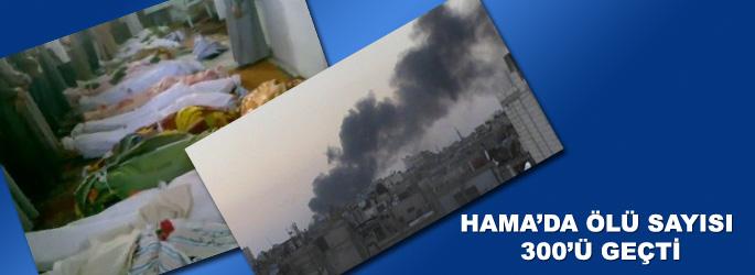 Hama'da ölü sayısı 300'ü geçti