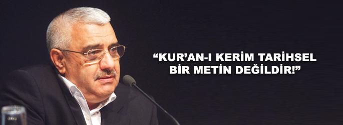 Kur'an tarihsel bir metin değildir!