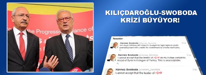 Kılıçdaroğlu-Swoboda krizi büyüyor!