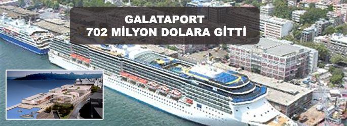 Galatoport 702 milyon dolara gitti
