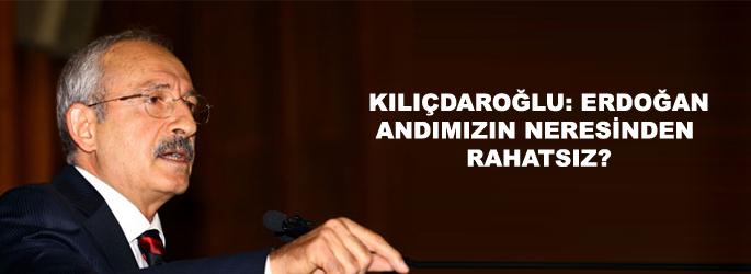 Kılıçdaroğlu: Erdoğan, andımızın neyinden rahatsız?