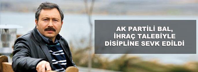 Ak Parti'de İdris Bal'a ihraç talebi