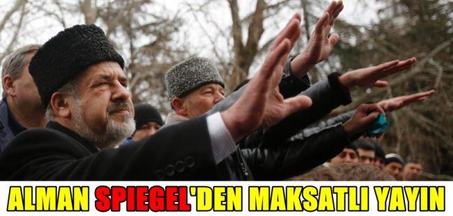 Der Spiegel'den Tatarlar aleyhine yayın