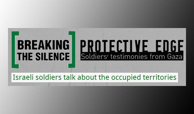 İsrail askerlerinden savaş suçu itirafları