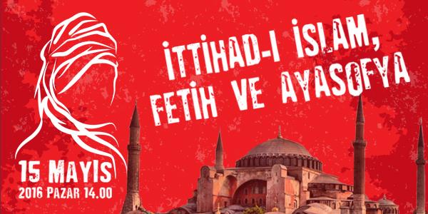 İttihad-ı İslam, Fetih ve Ayasofya paneli