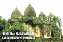 Hindistan Müslümanları Babür Mescidi'ni unutmadı