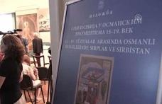 Osmanlı Belgelerinde Sırplar ve Sırbistan Sergisi
