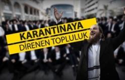 Karantinaya direnen topluluk: Ultra Ortodoks Yahudiler