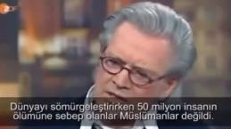 Katliamları Müslümanlar değil Batılılar yaptı