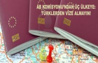 AB'den uyarı: Türklerden vize almayın