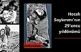 Hocalı Katliamı'nın 29. yıldönümü