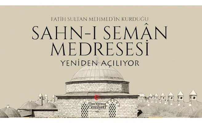 Sahn-ı Seman medresesi yeniden açılıyor