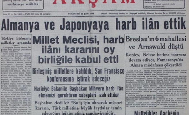 TARİHTE BUGÜN: Türkiye'den Almanya ve Japonya'ya savaş ilanı