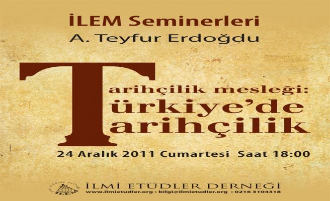 İLEM'de Türkiye'de Tarihçilik mesleği konuşuluyor