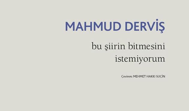 Mahmud Derviş'ten, 'Bu Şiirin Bitmesini İstemiyorum'