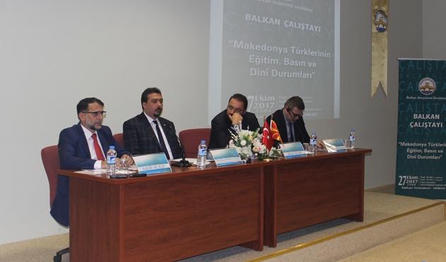 'Makedonya Türklerinin Eğitim, Basın ve Din Durumları' çalıştayı
