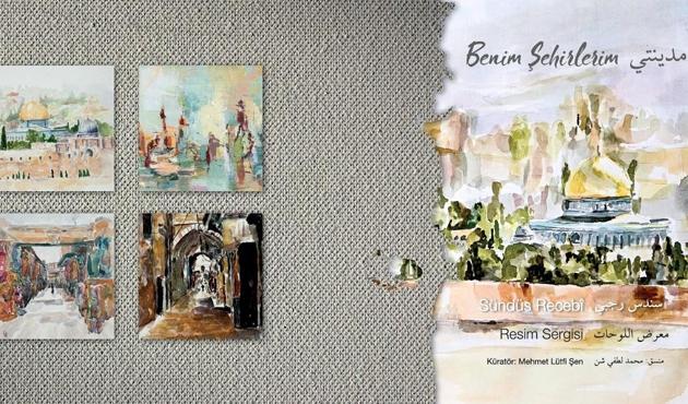 Kudüslü ressam Sündüs Recebi'nin 'Benim Şehirlerim' sergisi